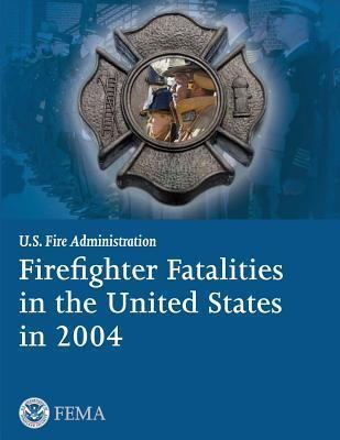 Firefighter Fatalities in the United States in 2004