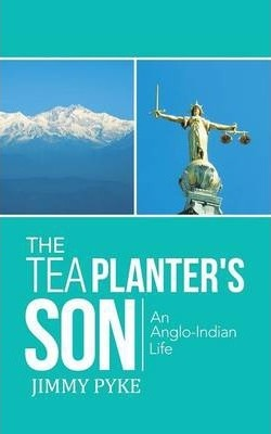 The Tea Planter's Son  An Anglo-Indian Life