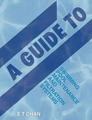 A Guide to Swimming Pool Maintenance and Filtration Systems ...