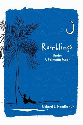 Ramblings : Under a Palmetto Moon
