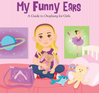 My Funny Ears: A Girl and Boy's Guide to Otoplasty - 2 Books in One!