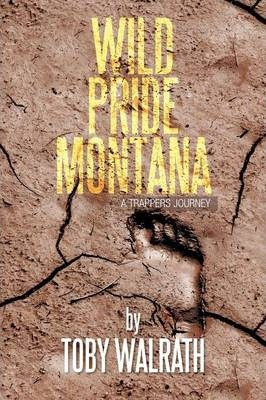 Wild Pride Montana: A Trappers Journey