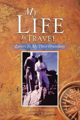 My Life in Travel : Letters to My Three Grandsons