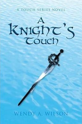 A Knight's Touch  A Touch Series Novel