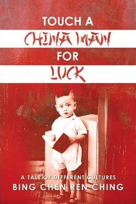 Touch a Chinaman for Luck  A Tale of Different Cultures