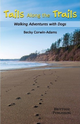Tails Along the Trails : Walking Adventures with Dogs