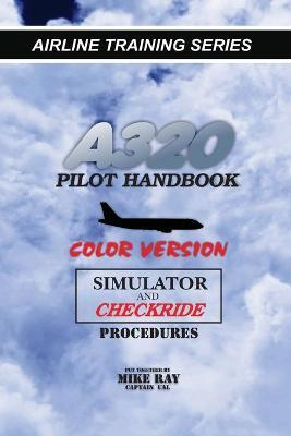 A320 Pilot Handbook : Color Version