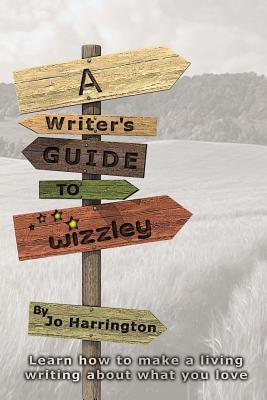 A Writer's Guide to Wizzley  Learn How to Make a Living Writing about What You Love