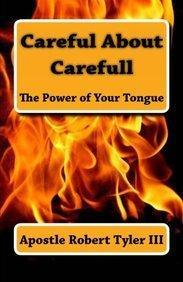 Careful about Carefull the Power of Your Tongue : Apostle Robert