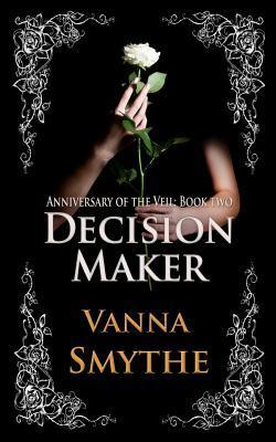 Decision Maker (Anniversary of the Veil, Book Two)