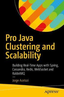 Astrosadventuresbookclub.com Pro Java Clustering and Scalability : Building Real-Time Apps with Spring, Cassandra, Redis, WebSocket and RabbitMQ Image