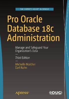 Pro Oracle Database 18c Administration : Michelle Malcher