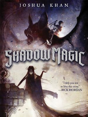 Shadow Magic (a Shadow Magic Novel, Book 1)