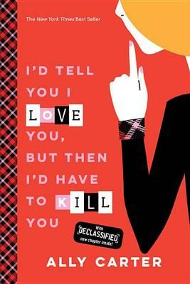 I'd Tell You I Love You, But Then I'd Have to Kill You (10th Anniversary Edition)