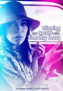 Tripping the Bardo with Timothy Leary  My Psychedelic Love Story