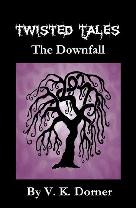 Twisted Tales - The Downfall