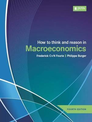How to think and reason in macroeconomics : Frederick Fourie