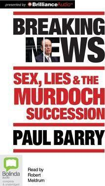 Breaking News  Sex, Lies & the Murdoch Succession Library Edition
