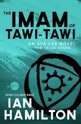 The Imam of Tawi-Tawi  The Triad Years An Ava Lee Novel