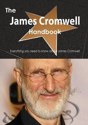 The James Cromwell Handbook - Everything You Need to Know about James Cromwell