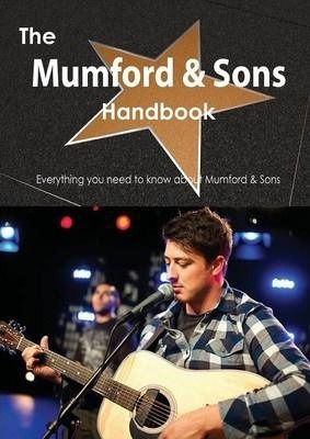 The Mumford & Sons Handbook - Everything You Need to Know about Mumford & Sons