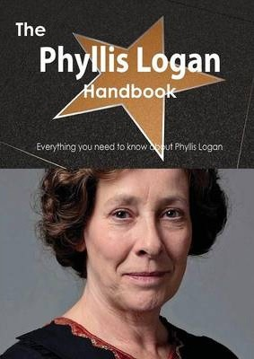 The Phyllis Logan Handbook - Everything You Need to Know about Phyllis Logan
