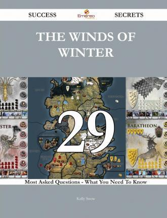 The Winds of Winter 29 Success Secrets - 29 Most Asked Questions on the Winds of Winter - What You Need to Know