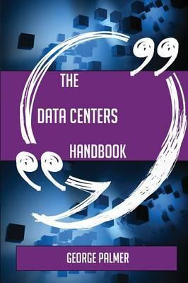 The Data centers Handbook - Everything You Need To Know About Data centers