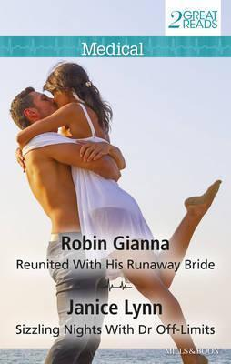 Reunited with His Runaway Bride/Sizzling Nights with Dr off-Limits