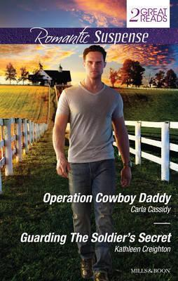 OPERATION COWBOY DADDY/GUARDING THE SOLDIER'S SECRET