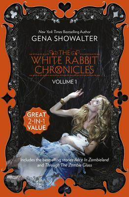 ALICE IN ZOMBIELAND/THROUGH THE ZOMBIE GLASS The White Rabbit Chronicles