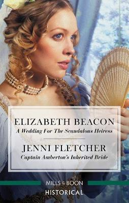 A Wedding For The Scandalous Heiress/Captain Amberton's Inherited Bride