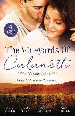 The Vineyards Of Calanetti/A Bride For The Italian Boss/Return Of The Italian Tycoon/Reunited By A Baby Secret/Soldier, Hero...Husband?