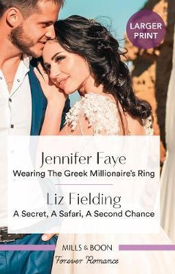 Wearing the Greek Millionaire's Ring/A Secret, a Safari, a Second Chance