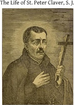The Life of St. Peter Claver, S. J.