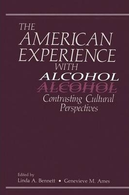 The American Experience with Alcohol: Contrasting Cultural Perspectives