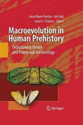 Macroevolution in Human Prehistory: Evolutionary Theory and Processual Archaeology
