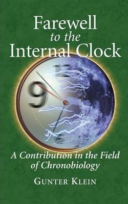 Farewell to the Internal Clock: A contribution in the field of chronobiology