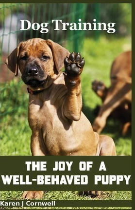 Dog Training: The Joy of a Well-Behaved Puppy