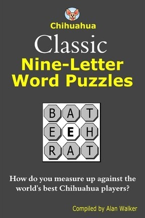 9 letter words chihuahua classic nine letter word puzzles alan walker 20310 | 9781490420141