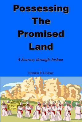 Possessing the Promised Land  A Journey Through Joshua