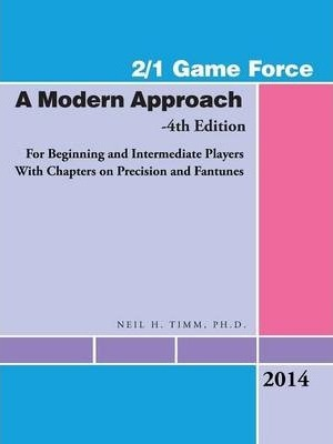 2/1 Game Force a Modern Approach: For Beginning and Intermediate Players with Chapters on Precision and Fantunes
