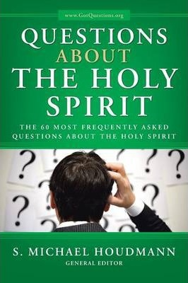 Questions about the Holy Spirit  The 60 Most Frequently Asked Questions about the Holy Spirit
