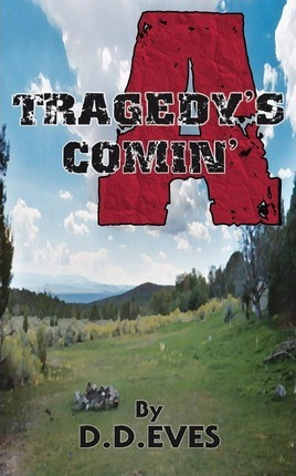 Tragedy's A Comin'