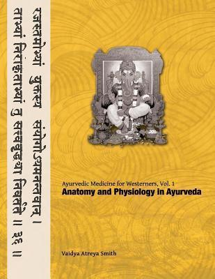 Ayurvedic Medicine for Westerners - Vaidya Atreya Smith