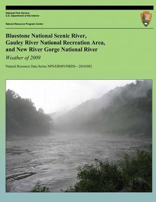Weather of 2009: BlueStone National Scenic River, Gauley River National Recreation Area, and New River Gorge National River