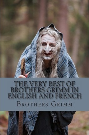 The Very Best of Brothers Grimm in English and French