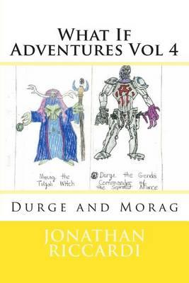 What If Adventures Vol 4  Durge and Morag