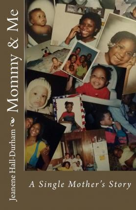 Mommy & Me  A Single Mother's Story