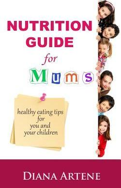 Nutrition Guide for Mums